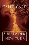 Surrender, New York | Carr, Caleb | Signed First Edition Book