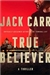 True Believer by Jack Carr | Signed First Edition Book