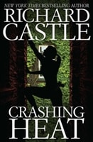 Crashing Heat by Richard Castle | First Edition Book