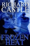 Castle, Richard - Frozen Heat (First Edition)