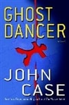 Case, John | Ghost Dancer | First Edition Book
