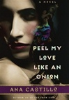 Castillo, Ana - Peel My Love Like an Onion (First Edition)