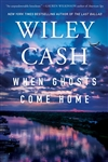 Cash, Wiley | When Ghosts Come Home | Signed First Edition Book