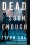 Dead Soon Enough | Cha, Steph | Signed First Edition Book