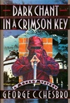 Chesbro, George C. - Dark Chant in a Crimson Key (First Edition)