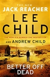 Child, Lee & Child, Andrew | Better Off Dead | Double-Signed UK First Edition Book