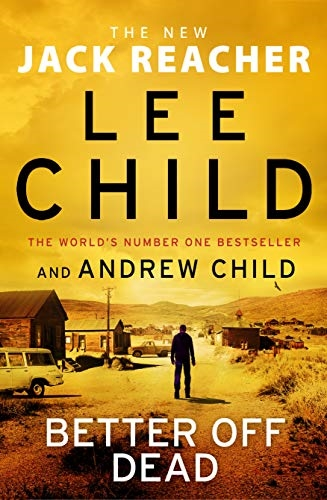 Better off Dead by Lee Child & Andrew Child