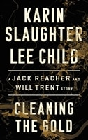 Cleaning the Gold by Lee Child & Karin Slaughter