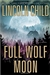 Child, Lincoln | Full Wolf Moon | Signed First Edition Book