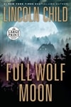 Full Wolf Moon | Child, Lincoln | Signed First Large Print Edition Book