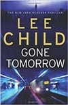 Gone Tomorrow | Child, Lee | Signed First UK Edition Book
