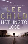 Child, Lee - Nothing to Lose (Signed UK Trade Paperback)