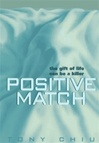 Chiu, Tony - Positive Match  (First Edition)