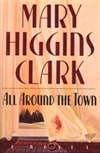 Clark, Mary Higgins - All Around the Town (Signed First Edition)