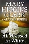 Clark, Mary Higgins & Burke, Alafair | All Dressed in White | Signed First Edition Book