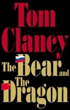 Bear and the Dragon, The | Clancy, Tom | Signed First Edition Book