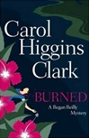 Burned | Clark, Carol Higgins | Signed First Edition Book