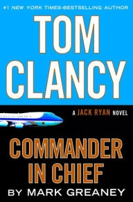 Tom Clancy Commander in Chief by Mark Greaney