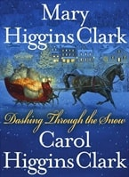 Dashing Through the Snow | Clark, Mary Higgins & Clark, Carol Higgins | Double-Signed 1st Edition