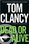 Dead or Alive | Clancy, Tom & Blackwood, Grant | Signed UK First Edition Book