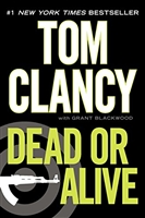 Dead or Alive | Clancy, Tom & Blackwood, Grant | Signed First Edition Trade Paper Book