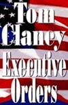 Clancy, Tom | Executive Orders | Signed First Edition Book