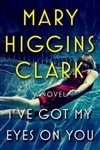 I've Got My Eyes on You | Clark, Mary Higgins | Signed First Edition Book