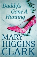 Daddy's Gone A Hunting | Clark, Mary Higgins | Signed First Edition Book