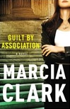 Guilt by Association | Clark, Marcia | Signed First Edition Book