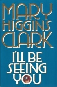 I'll Be Seeing You | Clark, Mary Higgins | Signed First Edition Book
