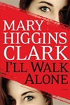 I'll Walk Alone | Clark, Mary Higgins | Signed First Edition Book