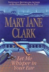 Let Me Whisper in Your Ear | Clark, Mary Jane | Signed First Edition Book