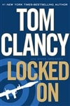 Clancy, Tom & Greaney, Mark - Locked On (Signed First Edition)