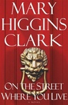 On the Street Where You Live | Clark, Mary Higgins | Signed First Edition Book