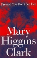 Pretend You Don't See Her | Clark, Mary Higgins | Signed First Edition Book
