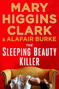 Sleeping Beauty Killer by Mary Higgins Clark and Alafair Burke