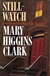 Still-Watch by Mary Higgins Clark | Signed First Edition Book