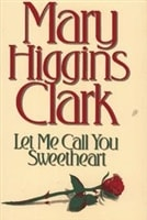Let Me Call You Sweetheart | Clark, Mary Higgins | Signed First Edition Book