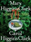 Clark, Mary Higgins & Clark, Carol Higgins - Christmas Thief, The (Double-Signed First Edition)