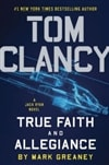 Clancy, Tom & Greaney, Mark | True Faith and Allegiance | Signed First Edition Book
