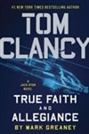 True Faith and Allegiance | Greaney, Mark (as Clancy, Tom) | Signed First Edition Book