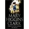 Two Little Girls In Blue | Clark, Mary Higgins | Signed First Edition Book