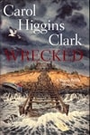 Wrecked | Clark, Carol Higgins | Signed First Edition Book