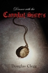 Dinner With the Cannibal Sisters | Clegg, Douglas | Signed Limited Edition Book