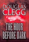 Clegg, Douglas - Hour Before Dark, The (Signed First Edition)