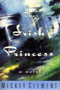 Irish Princess, The | Clement, Mickey | Signed First Edition Book