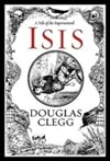 Clegg, Douglas | Isis | First Edition Book