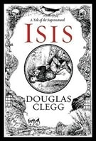Isis | Clegg, Douglas | First Edition Book