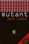 Clement, Peter - Mutant  (First Edition)