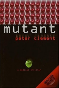 Mutant | Clement, Peter | First Edition Book